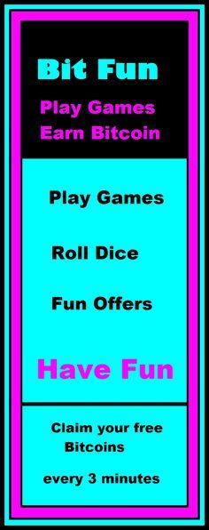 Bit Fun,Gaming,Online Games, Free Games,Play, Roll Dice , Faucet,internet currency,make money, cryptocurrencies,litecoin,dogecoin,ethereum,ether,bitcoins,faucets,claim,wallet,wallets,earn money,best,popular, free,Top Bitcoin Faucets,business,coins,currencies