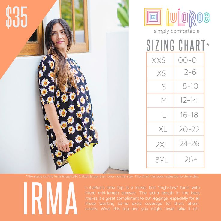 The Irma is one of a kind to Lularoe. This cut is wonderful. It is perfect over leggings or size up and wear it as a dress. Possibilities are endless.