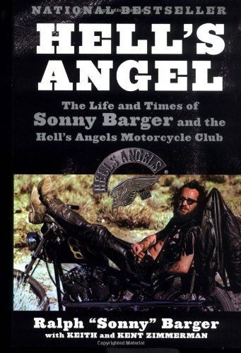 Hell's Angel: The Life and Times of Sonny Barger and the Hell's Angels Motorcycle Club. Although I havnt read this as yet (GG)