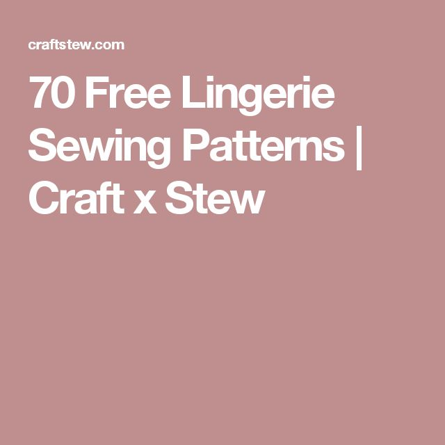 70 Free Lingerie Sewing Patterns   Craft x Stew