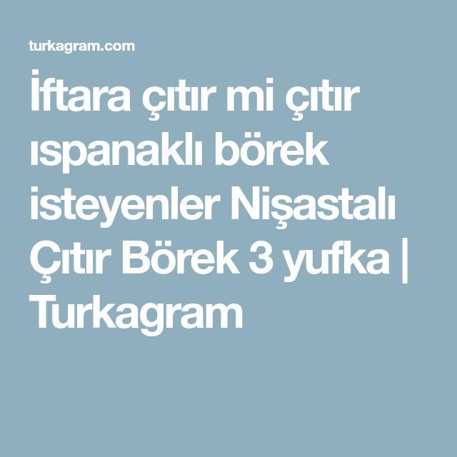 İftara çıtır mi çıtır ıspanaklı börek isteyenler Nişastalı Çıtır Börek 3 yufka | Turkagram
