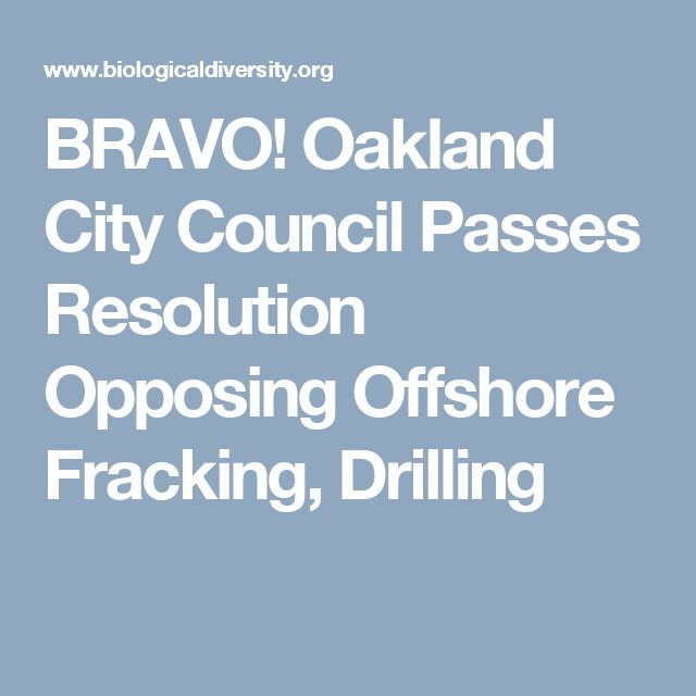 BRAVO! Oakland City Council Passes Resolution Opposing Offshore Fracking, Drilling