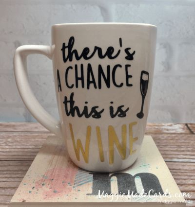 There's a Change This is Wine Coffee Mug made with Oracle 651 vinyl