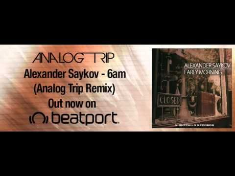 Alexander Saykov - 06 am (Analog trip Remix) ▲ Deep House / NightChild R...