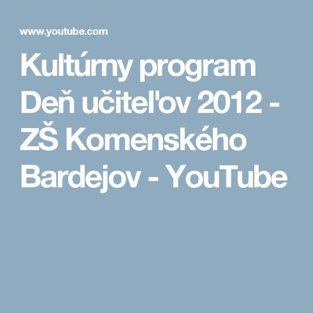 Kultúrny program Deň učiteľov 2012 - ZŠ Komenského Bardejov - YouTube