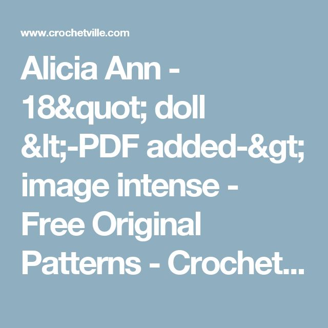 "Alicia Ann - 18"" doll  <-PDF added-> image intense - Free Original Patterns - Crochetville"