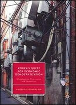 Koreas Quest For Economic Democratization: Globalization Polarization And Contention free ebook