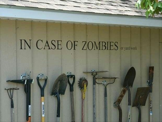 In case of zombies... Garage decor idea.