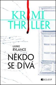 Ulrike Rylance – Někdo se dívá