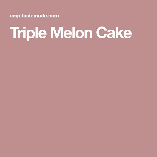 Triple Melon Cake