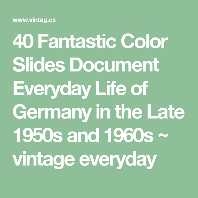 40 Fantastic Color Slides Document Everyday Life of Germany in the Late 1950s and 1960s ~ vintage everyday
