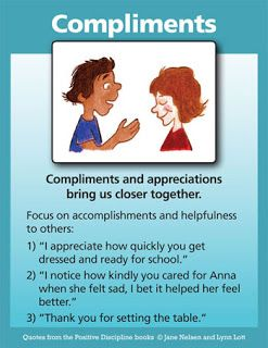 So often we are focused on what our children have done wrong. This week focus on what your children have done right and give them an appropriate compliment.