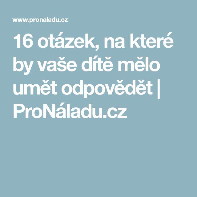 16 otázek, na které by vaše dítě mělo umět odpovědět | ProNáladu.cz