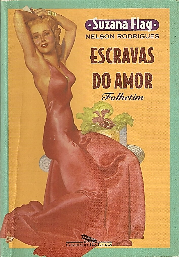 Escravas Do Amor - Suzana Flag / Nelson Rodrigues