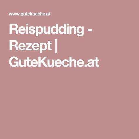 Reispudding - Rezept   GuteKueche.at