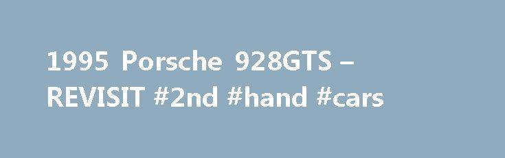 1995 Porsche 928GTS – REVISIT #2nd #hand #cars http://auto-car.remmont.com/1995-porsche-928gts-revisit-2nd-hand-cars/  #autos for sale # 1995 Porsche 928GTS REVISIT Back up for sale is […]