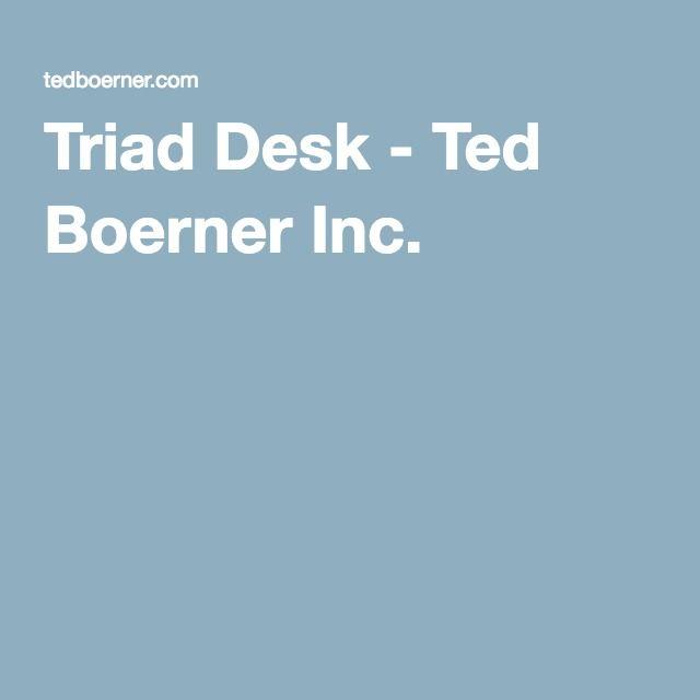 Triad Desk - Ted Boerner Inc.