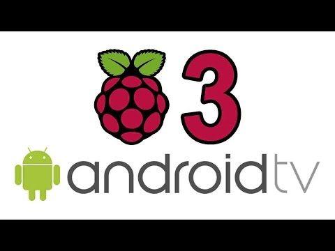 Android TV for Raspberry Pi 3 – Geek Till It Hertz