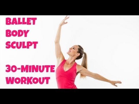 ▶ Ballet Body Sculpt - Full 30-Minute Workout (barre workout, fat burning, total body sculpting) - YouTube