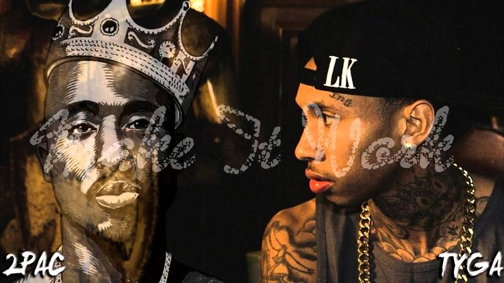 Tyga - Make It Work - Remix | 2Pac