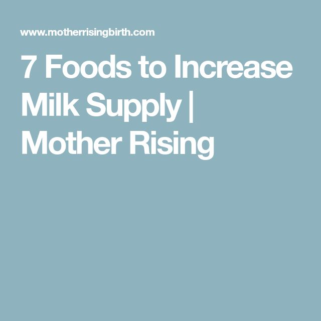 7 Foods to Increase Milk Supply | Mother Rising
