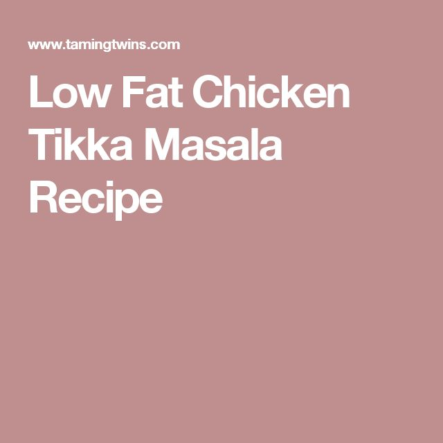 Low Fat Chicken Tikka Masala Recipe