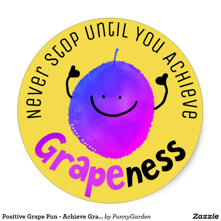 Positive Grape Pun - Achieve Grapeness Sticker #punnygarden #positivethinking #positivity #stickers #quotes #motivationalquotes #grapes