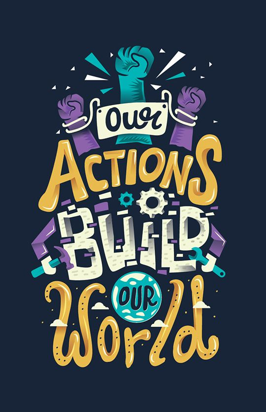 Our Actions Build Our World  lettering illustration by Risa Rodil