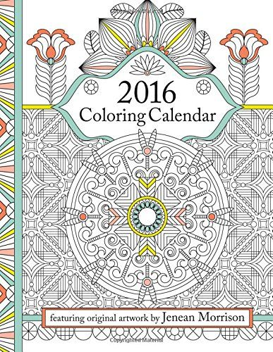 2016 Coloring Calendar: An Adult Coloring Calendar Featuring 300+ Beautiful Coloring Pages for a Stress-Free, Relaxing and Creative 2016! by Jenean Morrison http://www.amazon.com/dp/0692543260/ref=cm_sw_r_pi_dp_ppjiwb14X4B8R