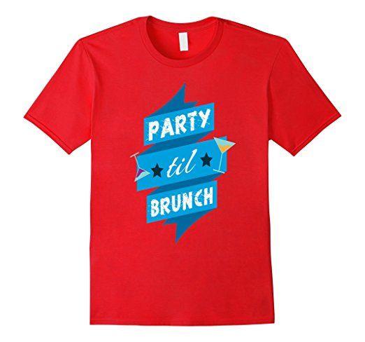Amazon.com: Party Til Brunch Funny Pub Crawl Party Tshirt.: Clothing