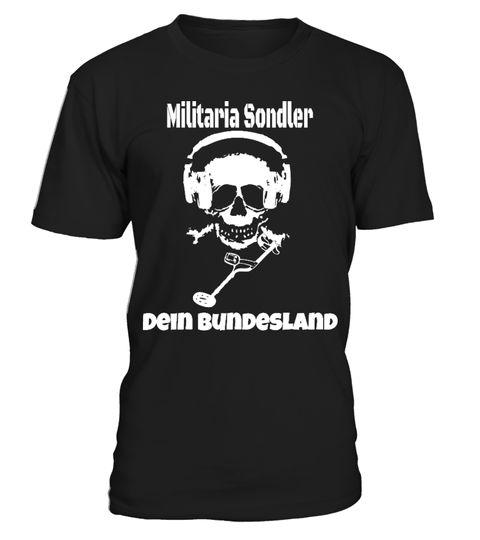 T-Shirt Militaria Sondler mit Deinem eigenen Ort, Bundesland, usw.  Sondler, Sondengänger Sondeln, Schatzsuche, Schatzsucher, Metalldetektor, Metallsonde