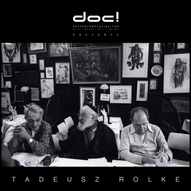 """doc! photo magazine presents:  Tadesz Rolke """"Documentary Photography Is a Power"""" (interview, #11, pp. 23-35) """"The Sabbath At Shmulik's"""" (photo essay, #11, pp. 37-51)"""