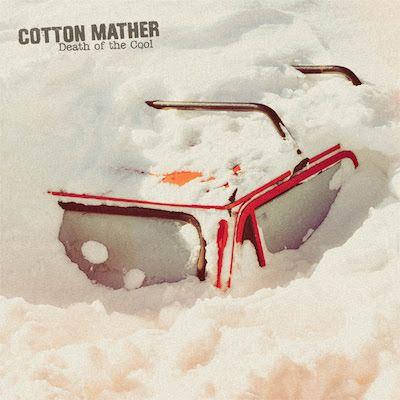 De krenten uit de pop: Cotton Mather - Death Of The Cool