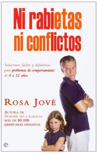 Ni rabietas ni conflictos: Soluciones fáciles y definitivas para problemas de comportamiento de 0 a 12 años (Bolsillo) de Rosa Jové Montañola