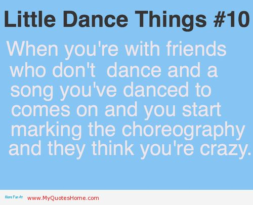 When you're with friends who don't dance - dance quotes
