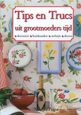 boek: Tips en trucs uit grootmoeders tijd er staan echt handige dingen van vroeger in