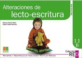 Alteraciones de lecto-escritura. 1.1B (6-8 años). Narciso García Nieto. ICCE, 2011