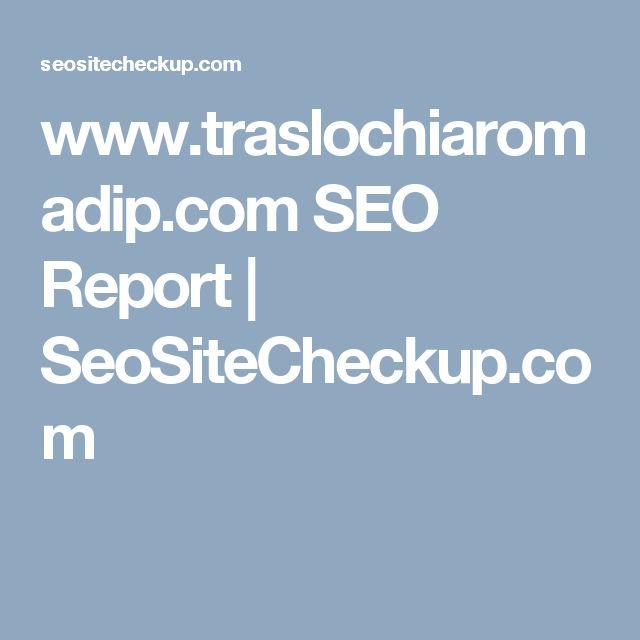 www.traslochiaromadip.com SEO Report | SeoSiteCheckup.com