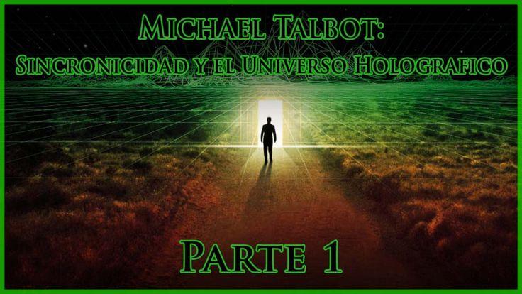 Michael Talbot habla acerca la teoria del universo holografico, creada por los investigadores Karl Pribram y David Bohm. Este modelo holografico fue mas tarde utilizado para explicar fenomenos como la sincronicidad, telepatia, telekinesis, proyecciones astrales, experiencias cercanas a la muerte, y muchas otras areas paranormales, que hoy en dia no se consideran validas dentro del marc