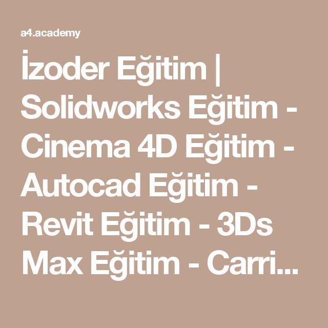 İzoder Eğitim | Solidworks Eğitim - Cinema 4D Eğitim - Autocad Eğitim - Revit Eğitim - 3Ds Max Eğitim - Carrier Hap Eğitim
