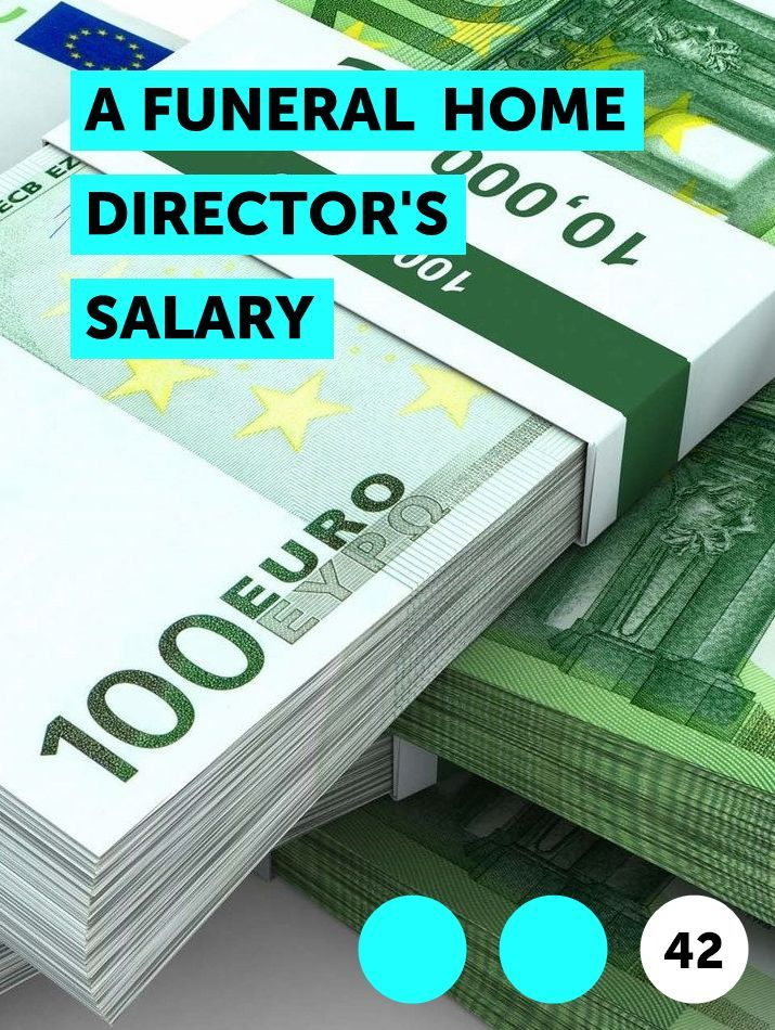 A Funeral Home Director S Salary In 2020 Financial Aid College