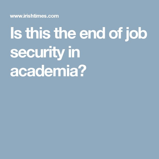 Is this the end of job security in academia?