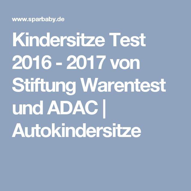 Kindersitze Test 2016 - 2017 von Stiftung Warentest und ADAC   Autokindersitze