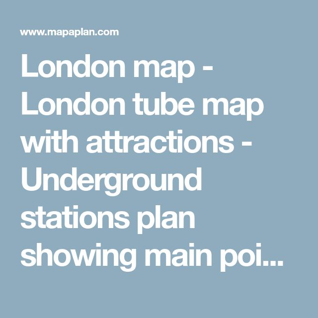 London map - London tube map with attractions - Underground stations plan showing main points of interest, metro zones, landmarks, museums