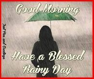 Good Morning Have A Blessed Rainy Day QUote