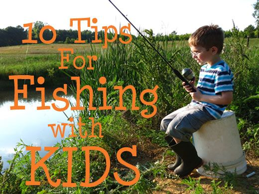 10 Tips for Fishing with Kids- Ways to make your fishing trip a fun success- even with younger kids!