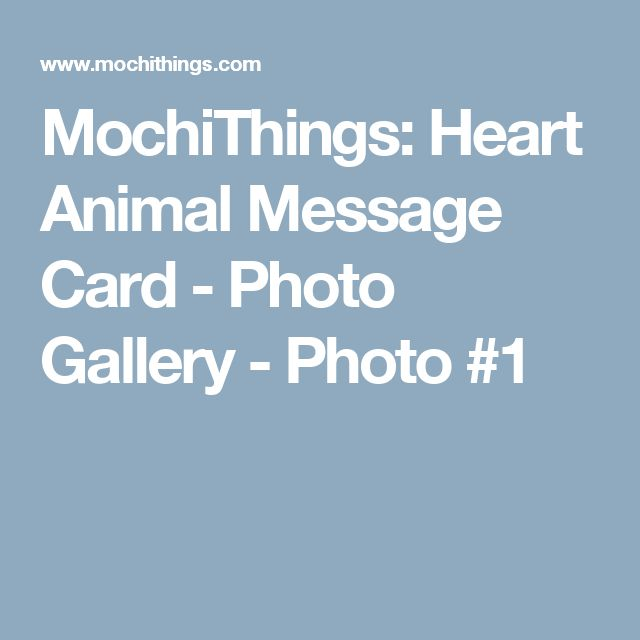 MochiThings: Heart Animal Message Card - Photo Gallery - Photo #1