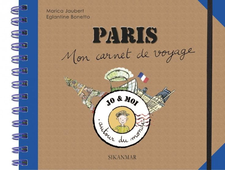 Carnet voyage enfant Paris Jo et moi autour du monde - Voyage Famille