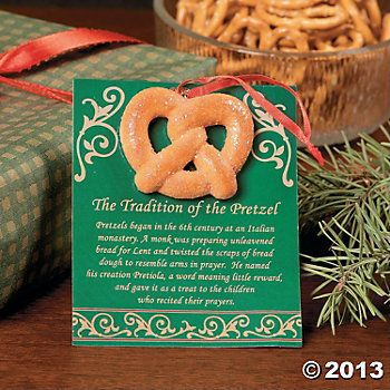"""The Tradition of the Pretzel. Pretzels began in the 6th century at an Italian monastery. A monk was preparing unleavened bread for Lent and twisted the scraps of bread dough to resemble arms in prayer. He named his creation Pretiola, a word meaning little reward, and gave it as a treat to the children who recited their prayers."" - interesting story"