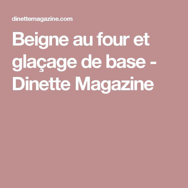 Beigne au four et glaçage de base - Dinette Magazine